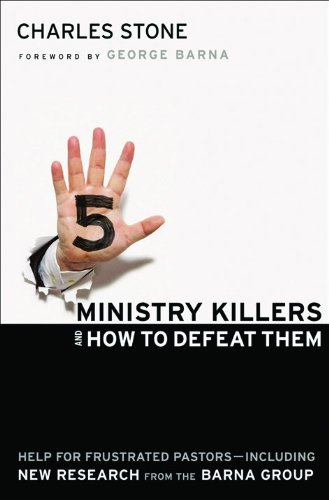 9780764207051: Five Ministry Killers and How to Defeat Them: Help for Frustrated Pastors--Including New Research From the Barna Group