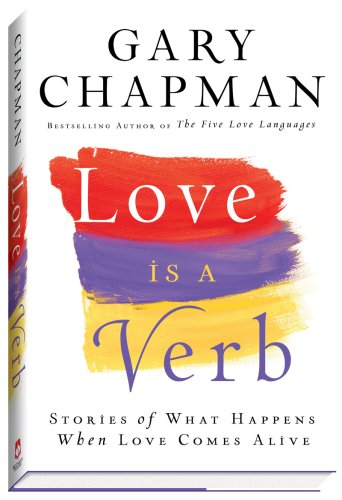 9780764207068: Love is a Verb: Stories of What Happens When Love Comes Alive