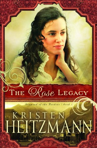 9780764207136: The Rose Legacy (Diamond of the Rockies)