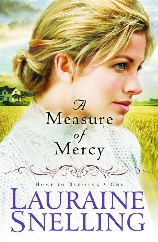9780764207266: A Measure of Mercy (Home to Blessing Series #1)