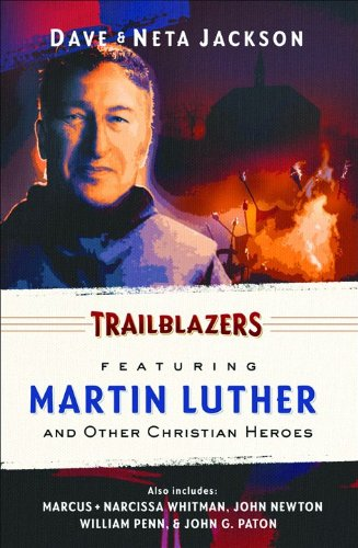 9780764207303: Trailblazers: Featuring Martin Luther and Other Christian Heroes (Trailblazer Books)