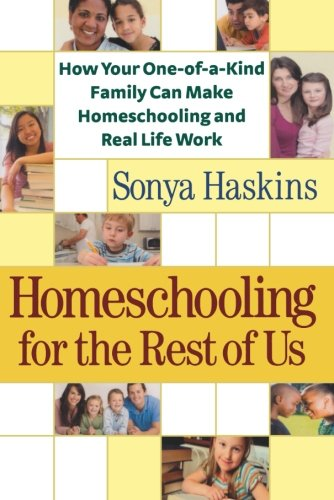 9780764207396: Homeschooling for the Rest of Us: How Your One-Of-A-Kind Family Can Make Homeschooling and Real Life Work