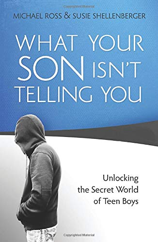 9780764207495: What Your Son Isn't Telling You: Unlocking the Secret World of Teen Boys
