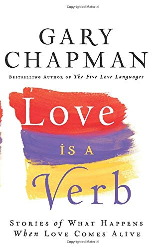 9780764207600: Love is a Verb: Stories of What Happens When Love Comes Alive