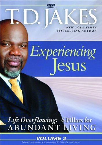 Experiencing Jesus (Life Overflowing: 6 Pillars for Abundant Living) (0764207636) by T.D. Jakes