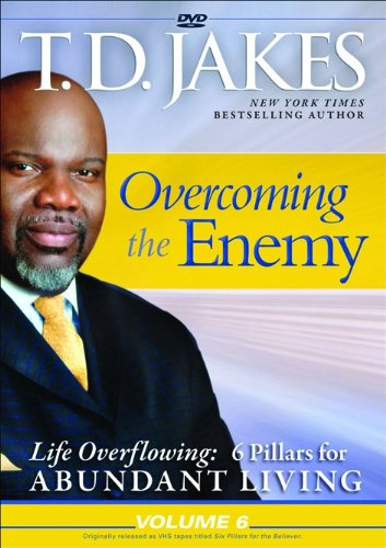 Overcoming the Enemy (Life Overflowing: 6 Pillars for Abundant Living) (0764207679) by T.D. Jakes