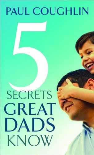 9780764207686: Five Secrets Great Dads Know