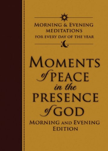 9780764207761: Moments of Peace in the Presence of God: Morning and Evening Edition