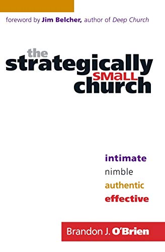 9780764207839: The Strategically Small Church: Intimate, Nimble, Authentic, and Effective
