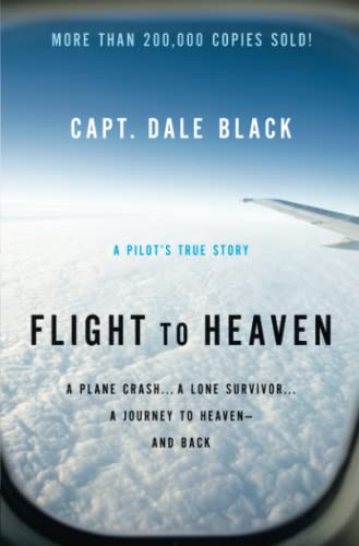 9780764207945: Flight to Heaven: A Plane Crash...A Lone Survivor...A Journey to Heaven--and Back