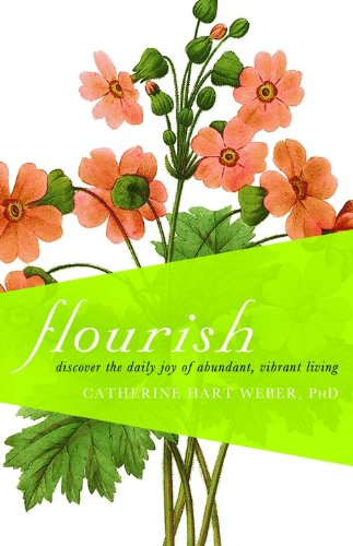 9780764208089: Flourish: Discover the Daily Joy of Abundant, Vibrant Living