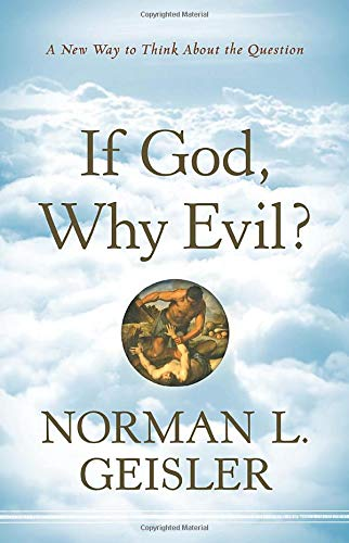 9780764208126: If God, Why Evil?: A New Way to Think About the Question