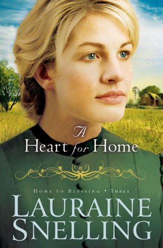 A Heart for Home (Home to Blessing Series, No. 3): Snelling, Lauraine