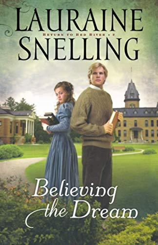 9780764208287: Believing the Dream (Return to Red River, Book 2)