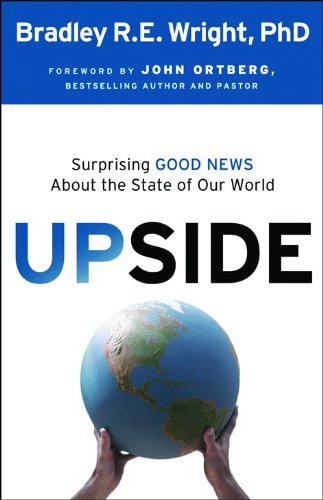 9780764208362: Upside: Surprising Good News About the State of Our World