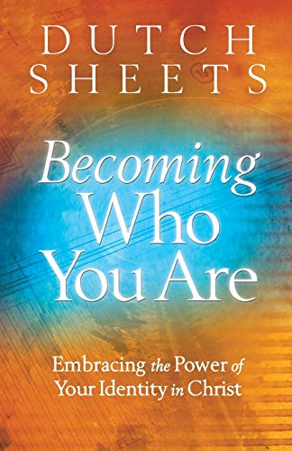 9780764208485: Becoming Who You Are: Embracing the Power of Your Identity in Christ