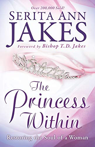 9780764208492: The Princess Within: Restoring the Soul of a Woman