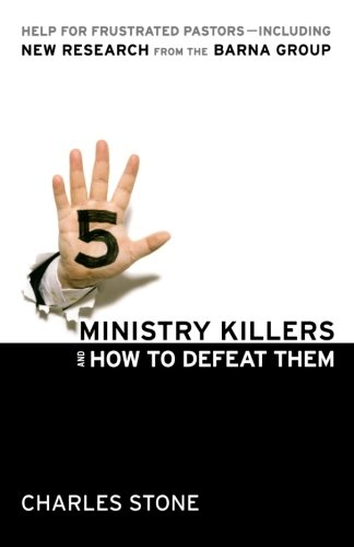 9780764208546: Five Ministry Killers and How to Defeat Them: Help for Frustrated Pastors--Including New Research From the Barna Group