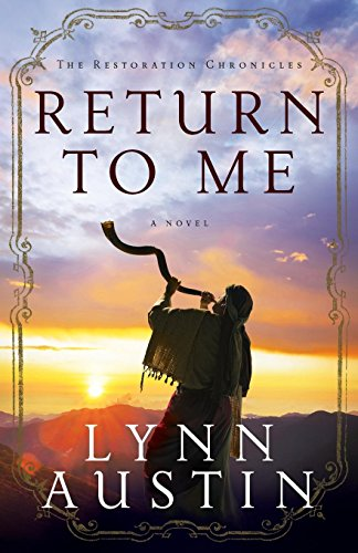 9780764208980: Return to Me (The Restoration Chronicles) (Volume 1)