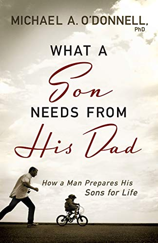 9780764209697: What a Son Needs From His Dad: How a Man Prepares His Sons for Life