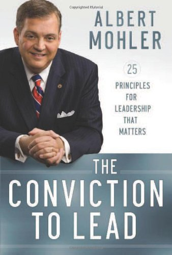 9780764210044: The Conviction to Lead: 25 Principles for Leadership That Matters