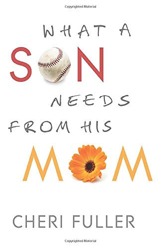 9780764210303: What a Son Needs from His Mom