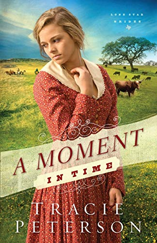 9780764210594: A Moment in Time (Lone Star Brides) (Volume 2)