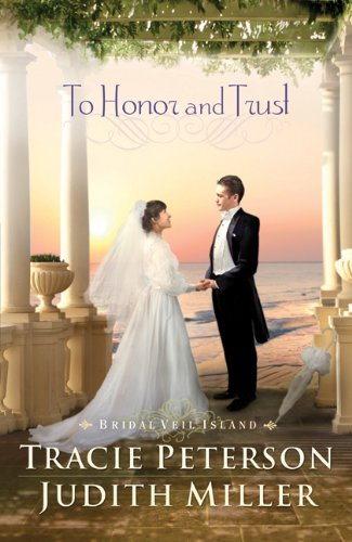 To Honor and Trust (Bridal Veil Island) (0764210750) by Peterson, Tracie; Miller, Judith
