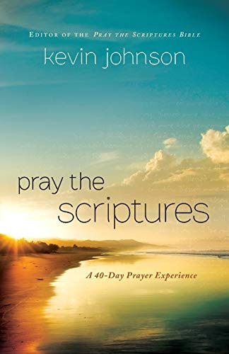 9780764211034: Pray the Scriptures: A 40-Day Prayer Experience