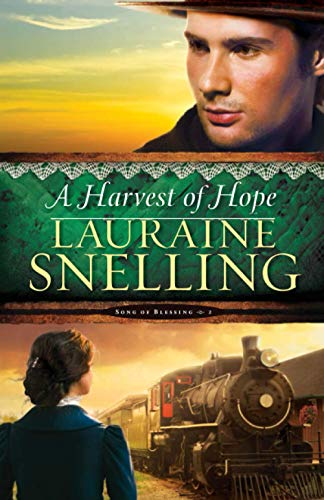 A Harvest of Hope (Song of Blessing) (Volume 2): Lauraine Snelling