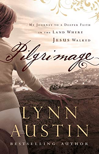 9780764211188: Pilgrimage: My Journey to a Deeper Faith in the Land Where Jesus Walked