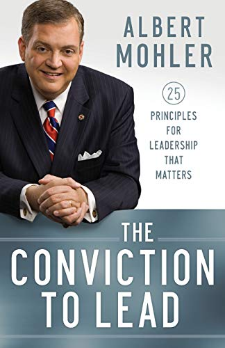 9780764211256: The Conviction to Lead: 25 Principles for Leadership That Matters