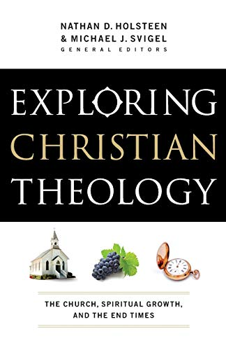 9780764211294: Exploring Christian Theology: The Church, Spiritual Growth, and the End Times