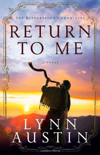 9780764211508: Return to Me (The Restoration Chronicles)