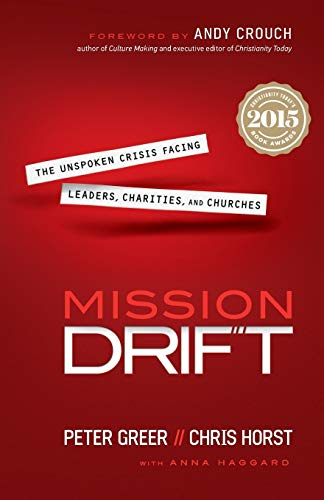 9780764211645: Mission Drift: The Unspoken Crisis Facing Leaders, Charities, And Churches