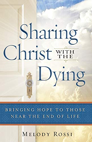 9780764211652: Sharing Christ With the Dying: Bringing Hope to Those Near the End of Life