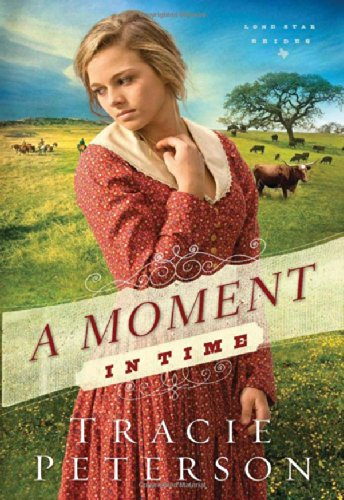 9780764212161: A Moment in Time (Lone Star Brides)