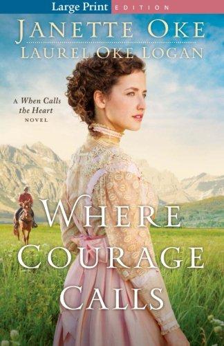 9780764212338: Where Courage Calls: A When Calls The Heart Novel