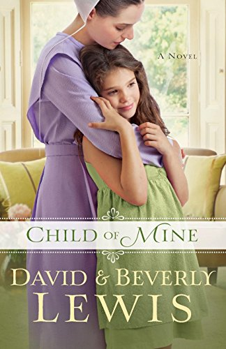 Child of Mine: Lewis, Beverly, Lewis,