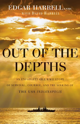 9780764212604: Out of the Depths: An Unforgettable WWII Story of Survival, Courage, and the Sinking of the USS Indianapolis