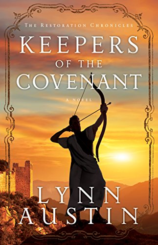 Keepers of the Covenant (The Restoration Chronicles): Lynn Austin