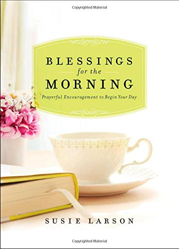 ISBN 9780764212932 product image for Blessings for the Morning: Prayerful Encouragement to Begin Your Day   upcitemdb.com