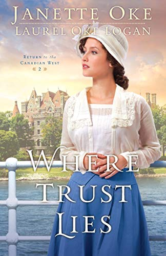 9780764213182: Where Trust Lies (Return to the Canadian West)