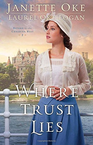 9780764213205: Where Trust Lies (Return to the Canadian West)