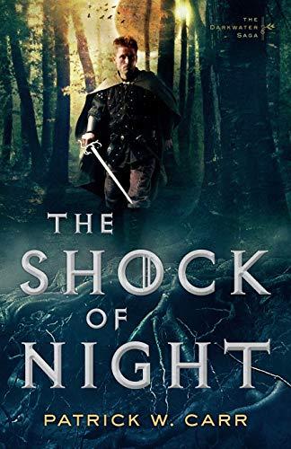 The Shock of Night (The Darkwater Saga): Patrick W. Carr