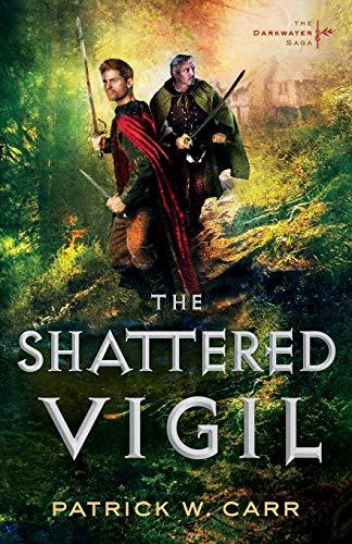 The Shattered Vigil (The Darkwater Saga): Patrick W. Carr