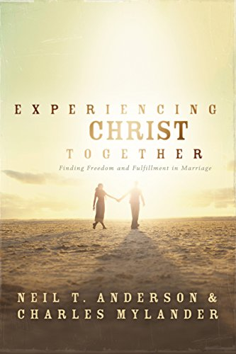 Experiencing Christ Together: Anderson, Neil T.; Mylander, Charles