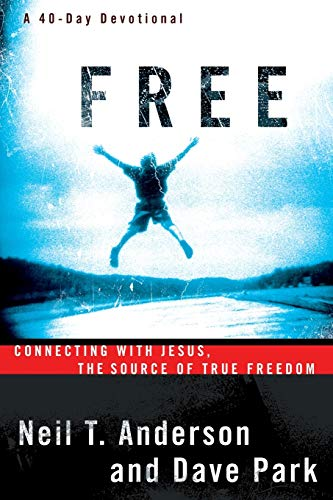 9780764213854: Free: Connecting With Jesus, The Source of True Freedom
