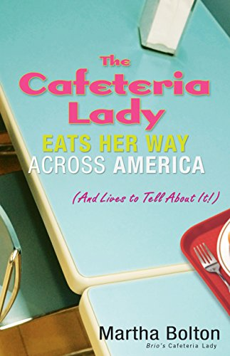9780764214097: The Cafeteria Lady Eats Her Way Across America: And Lives to Tell About It!