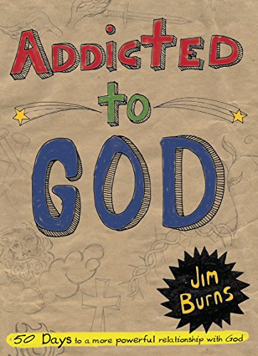 Addicted to God: Burns, Jim